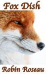 Fox Dish - Robin Roseau