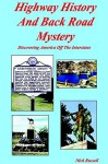 Highway History and Back Road Mystery - Nick Russell
