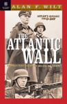 The Atlantic Wall, Revised and Updated Edition: Hitler's Defenses for D-Day - Alan F. Wilt, Alan F. Witt