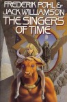 The Singers of Time - Frederik Pohl, Jack Williamson