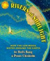 Rivers of Sunlight: How the Sun Moves Water Around the Earth - Molly Bang, Penny Chisholm