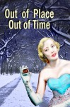 Out of Place, Out of Time: An Odd Collection of Short Stories - Steven Ormosi, Scott Thurlow, Jeff Jamieson, Janos Honkonen, D. Max Loy, J. Ian Manczur, Kathy Ormosi, Alan Tyson, Steve Toase, Rob Spalding, Adrian Reynolds, Jason Beamish, Shawn Scott Smith