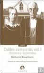 Contos Completos, Vol.1 - Histórias Recontadas - Nathaniel Hawthorne