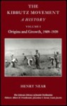 The Kibbutz Movement: A History: Volume 1: Origins and Growth, 1909-1939 - Henry Near, Louis Jacobs, Jonathan I. Israel, Albert H. Friedlander