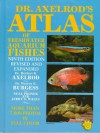 Dr. Axelrod's Atlas of Freshwater Aquarium Fishes - Herbert R. Axelrod, Warren E. Burgess