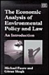 The Economic Analysis of Environmental Policy and Law: An Introduction - Michael Faure, Goran Skogh