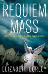 Requiem Mass: A DCI Andrew Fenwick Mystery - Elizabeth Corley