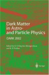 Dark Matter in Astro- And Particle Physics: Proceedings of the International Conference Dark 2002, Cape Town, South Africa, 4-9 February 2002 - Hans Volker Klapdor-Kleingrothaus, R.D. Viollier