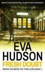 Fresh Doubt - Eva Hudson