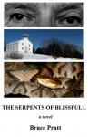 The Serpents of Blissfull - Bruce Pratt
