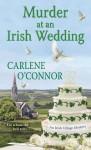 Murder at an Irish Wedding - Carlene O'Connor