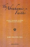 The Abrahamic Faiths: Judaism, Christianity, and Islam: Similarities & Contrasts - Jerald F. Dirks