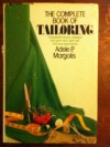 The Complete Book of Tailoring - Adele P. Margolis