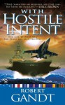 With Hostile Intent - Robert Gandt