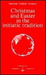 Christmas and Easter in the Initiatic Tradition - Omraam Mikhaël Aïvanhov