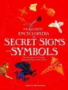 The Element Encyclopedia of Secret Signs and Symbols: The Ultimate A-Z Guide from Alchemy to the Zodiac - Adele Nozedar