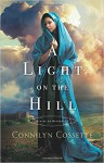 A Light on the Hill (Cities of Refuge) - Connilyn Cossette