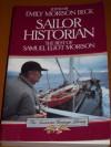 Sailor Historian: The Best of Samuel Eliot Morison (American Heritage) - Emily Morison Beck