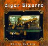 Cigar Bizarre: An Unusual History - Philip Collins