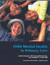 Child Mental Health in Primary Care - Quentin Spender, Pete Hill