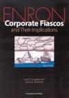 Enron: Corporate Fiascos and Their Implications (Reader) - Nancy B. Rapoport, Matthew J. Barrett, G. Bala Dharan, Douglas G. Baird, Bufki