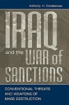 Iraq and the War of Sanctions: Conventional Threats and Weapons of Mass Destruction - Anthony H. Cordesman