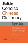 Tuttle Concise Chinese Dictionary: Completely Revised and Updated Second Edition - Li Dong