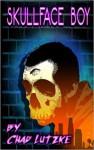 Skullface Boy - Chad Lutzke