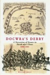 Sir Henry Dowcra's Narration of the Service Done by the Army Employed to Lough Foyle - William Kelly, Henry Docwra
