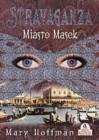 Stravagaza: Miasto masek - Mary Hoffman