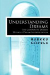 Understanding Dreams: The Gateway to Dreams Without Dream Interpretation - Markku Siivola, Richard Jenkins