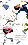 Mean Girls All Grown Up: Surviving Catty and Conniving Women - Hayley DiMarco