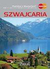 Szwajcaria. Przewodnik ilustrowany - Adriana Czupryn, Magdalena Simm