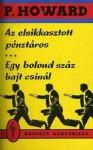 Az elsikkasztott pénztáros ; Egy bolond száz bajt csinál (P. Howard sorozat) - Jenő Rejtő