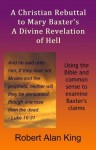 A Christian Rebuttal to Mary Baxter's A Divine Revelation of Hell - Robert Alan King