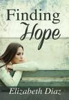 Finding Hope (Generations of Hope Book 1) - Elizabeth Diaz