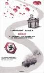 HHhH. Il cervello di Himmler si chiama Heydrich - Laurent Binet, Margherita Botto