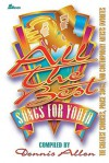 All the Best Songs for Youth: The Greatest Choruses, Praise Songs and Contemporary Artists Favorites - Lillenas Publishing, Dennis Allen, Steven V. Taylor