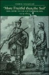 More Fruitful Than the Soil: Army, Empire and the Scottish Highlands, 1715�1815 - Andrew MacKillop