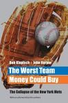 The Worst Team Money Could Buy - Bob Klapisch, John Harper