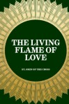 The Living Flame of Love - St. John of the Cross