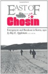 East of Chosin: Entrapment and Breakout in Korea, 1950 (Texas a & M University Military History Series) - Roy E. Appleman