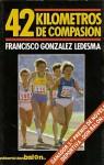42 kilómetros de compasión - Francisco González Ledesma