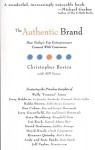 The Authentic Brand: How Today's Top Entreprenuers Connect with Customers - Christopher Rosica, Bill Yenne