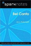 Bel Canto (SparkNotes Literature Guide) - SparkNotes Editors, Ann Patchett