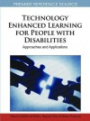 Technology Enhanced Learning for People with Disabilities: Approaches and Applications - Patricia Ordóñez de Pablos, Jingyuan Zhao, Robert Tennyson