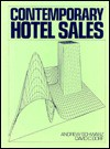 Contemporary Hotel Sales: A Study of Current Hotel Business Promotion Procedures and Practices - Andrew Schwartz, David C. Dorf