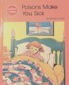 Poisons Make You Sick - Jane Belk Moncure