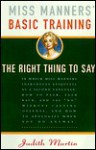 Miss Manners' Basic Training: The Right Thing to Say - Judith Martin