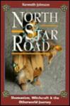 North Star Road: Shamanism, Witchcraft & the Otherworld Journey - Kenneth Johnson, De Gruebele
